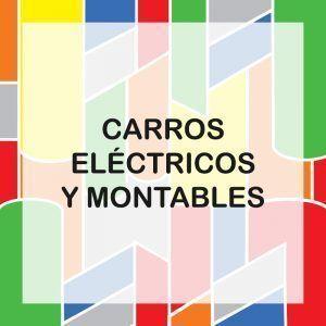 Carros Eléctricos y Montables